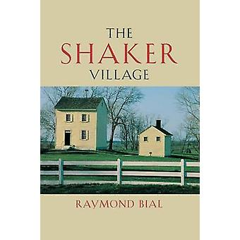 The Shaker Village by Bial & Raymond