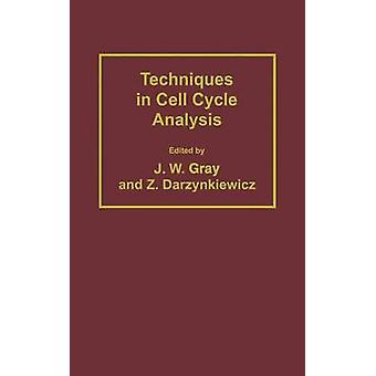 Techniques in Cell Cycle Analysis by Gray & Joe W.