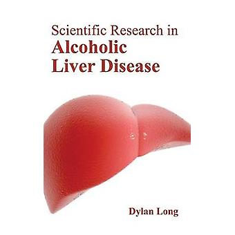 Scientific Research in Alcoholic Liver Disease by Long & Dylan