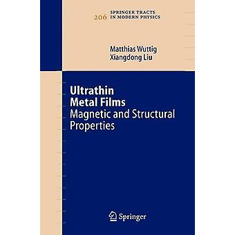 Ultrathin Metal Films  Magnetic and Structural Properties by Wuttig & Matthias