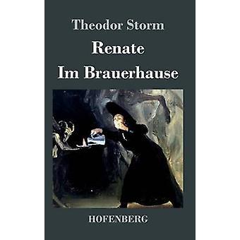 Renate  Im Brauerhause by Storm & Theodor