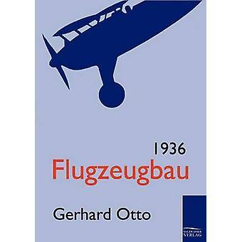 Flugzeugbau 1936 por Otto y Gerhard
