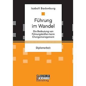 Fhrung Im Wandel sterben Bedeutung von Fhrungskrften Beim Changemanagement von Bodenburg & Isabell