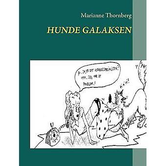 Hunde Galaksen by Thornberg & Marianne