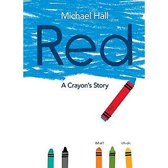 Red - A Crayon's Story by Michael Hall - Michael Hall - 9780062252098