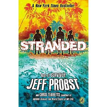Stranded by Jeff Probst - Chris Tebbetts - 9780142424247 Book
