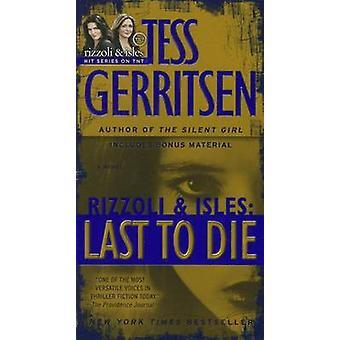 Last to Die by Tess Gerritsen - 9780345515520 Book