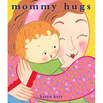 Mommy Hugs by Karen Katz - 9780689877728 Book