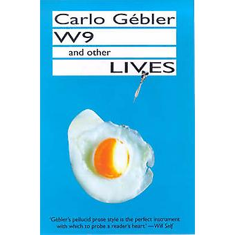 W9 and Other Lives - Stories by Carlo Gebler - 9780714530352 Book