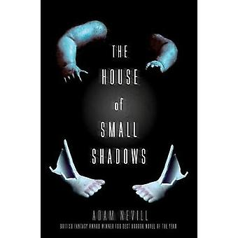 The House of Small Shadows by Adam Nevill - 9781250068811 Book