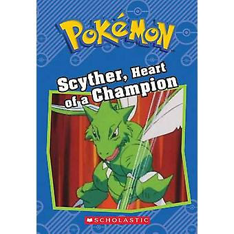 Scyther - Heart of a Champion by Sheila Sweeny Higginson - 9781338175