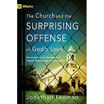 The Church and the Surprising Offense of God's Love - Reintroducing th