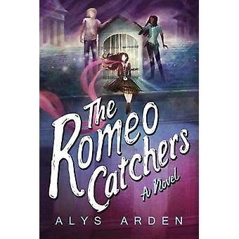 The Romeo Catchers by Alys Arden - 9781503940000 Book