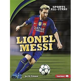 Lionel Messi by Jon Fishman - 9781512456189 Book