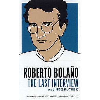 Roberto Bolano - The Last Interview and Other Conversations by Roberto