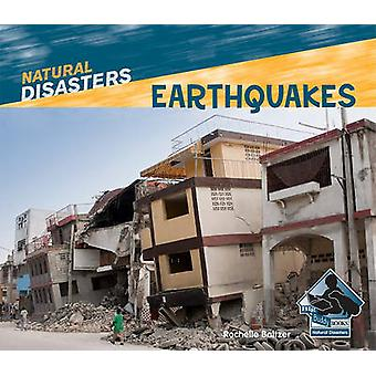 Earthquakes by Rochelle Baltzer - 9781617830310 Book