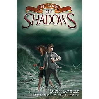 The Book of Shadows by Ruth Hatfield - 9781627790031 Book