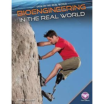 Bioengineering in the Real World by Meg Marquardt - 9781680780390 Book