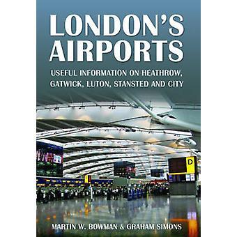 London's Airports - Useful Information on Heathrow - Gatwick - Luton -