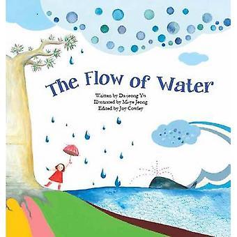 The Flow of Water - Water by Da-Jeong Yu - Joy Cowley - Mi-Ye Jeong -