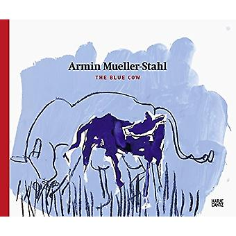 Armin Mueller-Stahl - The Blue Cow by Frank-Thomas Gaulin - 9783775742