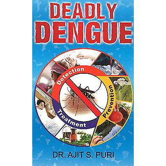 Deadly Dengue - Detection - Prevention & Treatment by Ajit S. Puri - 9