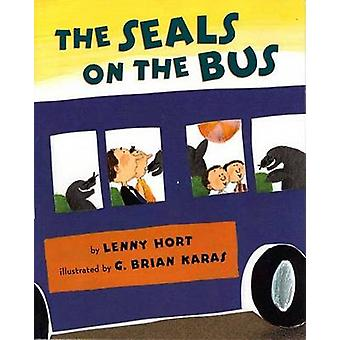 The Seals on the Bus by Lenny Hort - G Brian Karas - 9780805086782 Bo