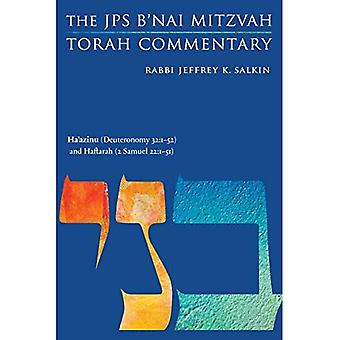 Ha'azinu (Deuteronomy 32:1-52) and Haftarah (2 Samuel 22:1-51): The JPS B'Nai Mitzvah Torah Commentary (JPS Study Bible)