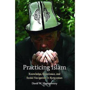 Praktisera Islam - kunskap - erfarenhet- och sociala navigering i K