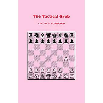 The Tactical Grob by Bloodgood & Claude