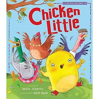 Chicken Little by Mara Alperin - Tiger Tales - Nick East - 9781589254