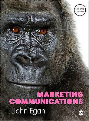 Marketing Communications by John Egan