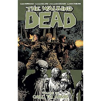 The Walking Dead Volume 26: Call To Arms (Paperback) by Kirkman Robert