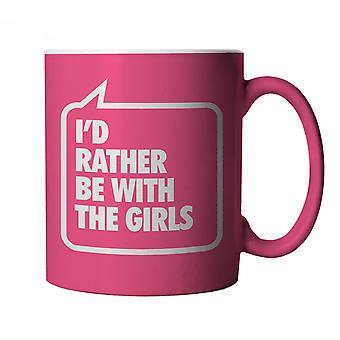 Vectorbomb, I'd Rather be with the Girls, Funny Pink Novelty Mug