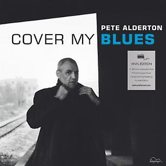 Pete Alderton - dække min Blues [Vinyl] USA import