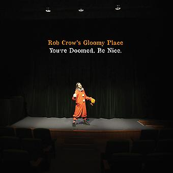 Rob Crows dystre sted - du er dømt. Nice [CD] USA importere