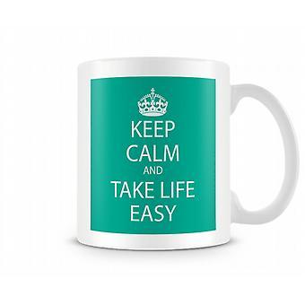 Keep Calm And Take Life Easy Printed Mug