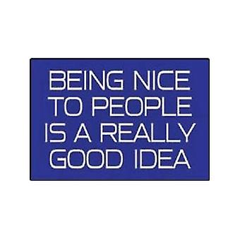 Being Nice To People.... Funny Fridge Magnet