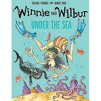 Winnie and Wilbur Under the Sea by Valerie Thomas - Korky Paul - 9780