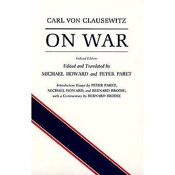 カール ・ フォン ・ クラウゼヴィッツ - マイケル ・ ハワード - ピーターその; - 978069 によって戦争に