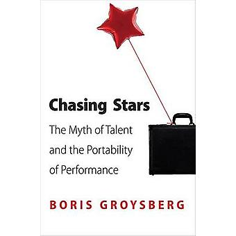 Chasing Stars - The Myth of Talent and the Portability of Performance