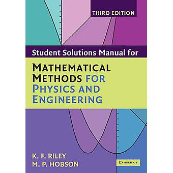Student Solution Manual for Mathematical Methods for Physics and Engi