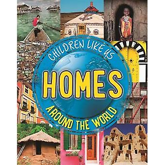 Children Like Us - Homes Around the World by Moira Butterfield - 97807
