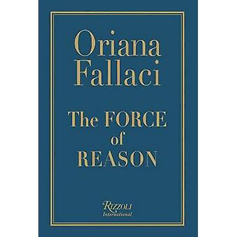 The Force of Reason by Oriana Fallaci - 9780847827534 Book