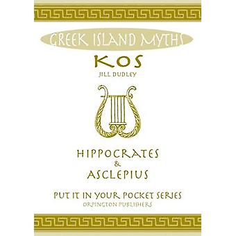 Greek Island Myths - Kos  - Hippocrates and Asclepius by Jill Dudley -