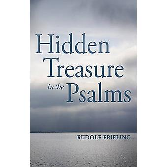Hidden Treasure in the Psalms (3rd Revised edition) by Rudolf Frielin