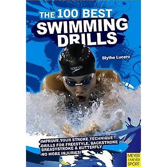 100 Best Swimming Drills (3rd) by Blyth Lucerno - 9781841263373 Book