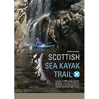 Scottish Sea Kayak Trail by Simon Willis - 9781906095178 Book