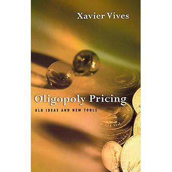 Oligopol priser - gamle ideer og nye verktøy av Xavier Vives - 97802627