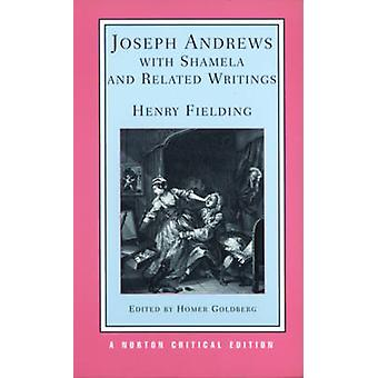 Joseph Andrews with Shamela and Related Writings by Henry Fielding -